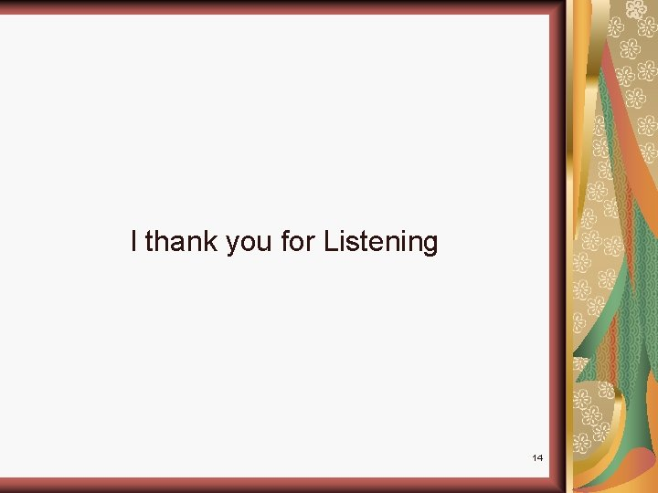 I thank you for Listening 14