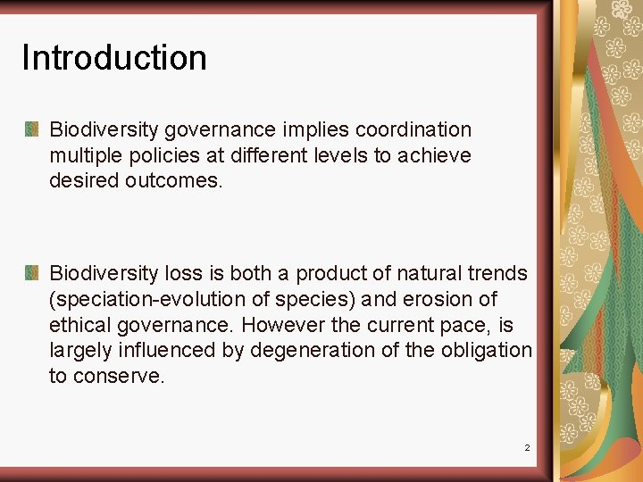 Introduction Biodiversity governance implies coordination multiple policies at different levels to achieve desired outcomes.