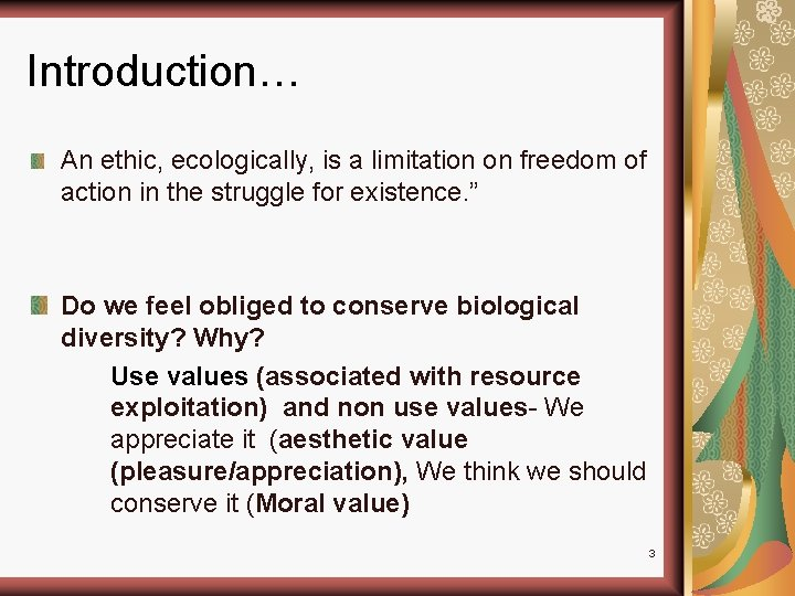 Introduction… An ethic, ecologically, is a limitation on freedom of action in the struggle