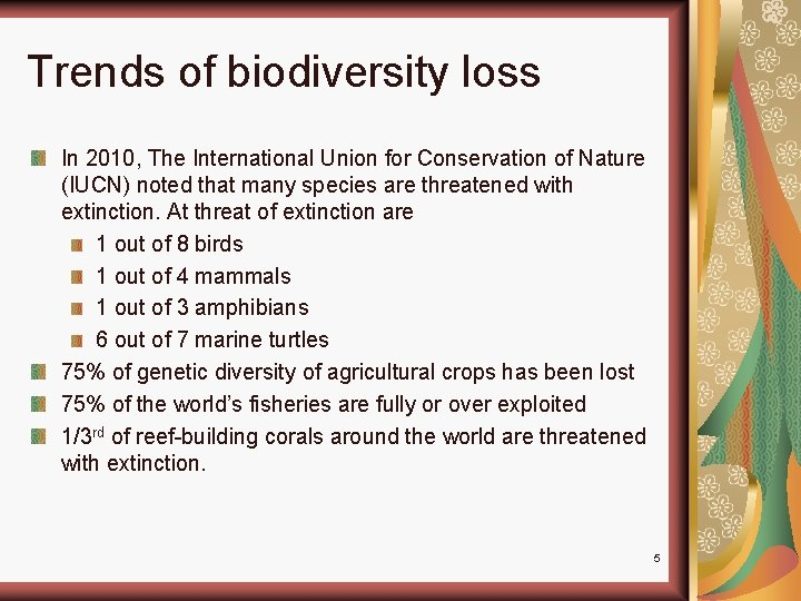 Trends of biodiversity loss In 2010, The International Union for Conservation of Nature (IUCN)