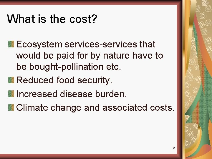 What is the cost? Ecosystem services-services that would be paid for by nature have