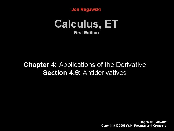 Jon Rogawski Calculus, ET First Edition Chapter 4: Applications of the Derivative Section 4.
