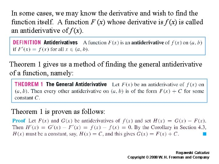 In some cases, we may know the derivative and wish to find the function