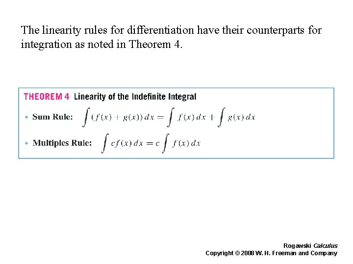 The linearity rules for differentiation have their counterparts for integration as noted in Theorem