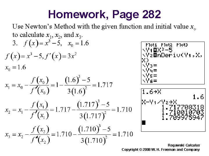 Homework, Page 282 Use Newton's Method with the given function and initial value xo