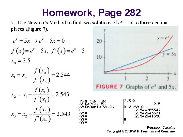 Homework, Page 282 7. Use Newton's Method to find two solutions of ex =