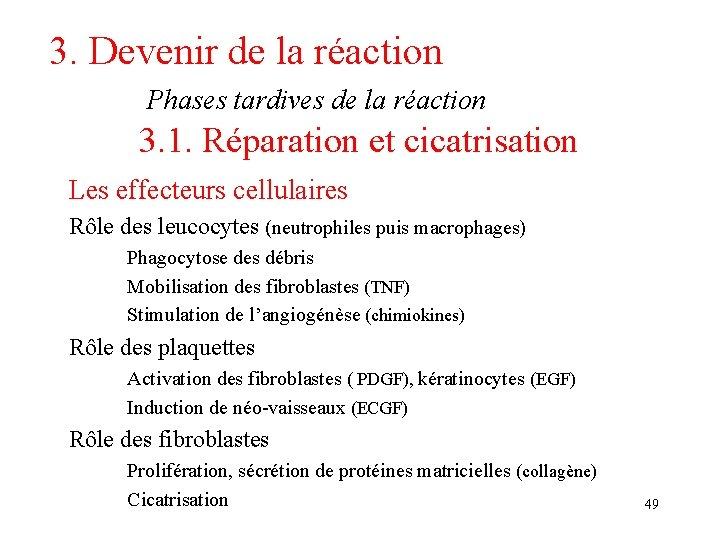 3. Devenir de la réaction Phases tardives de la réaction 3. 1. Réparation et