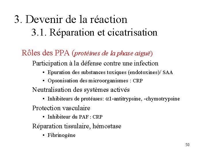 3. Devenir de la réaction 3. 1. Réparation et cicatrisation Rôles des PPA (protéines