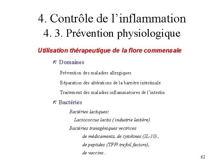 4. Contrôle de l'inflammation 4. 3. Prévention physiologique Utilisation thérapeutique de la flore commensale