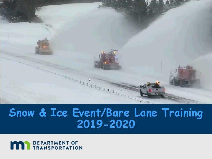 Snow & Ice Event/Bare Lane Training 2019 -2020