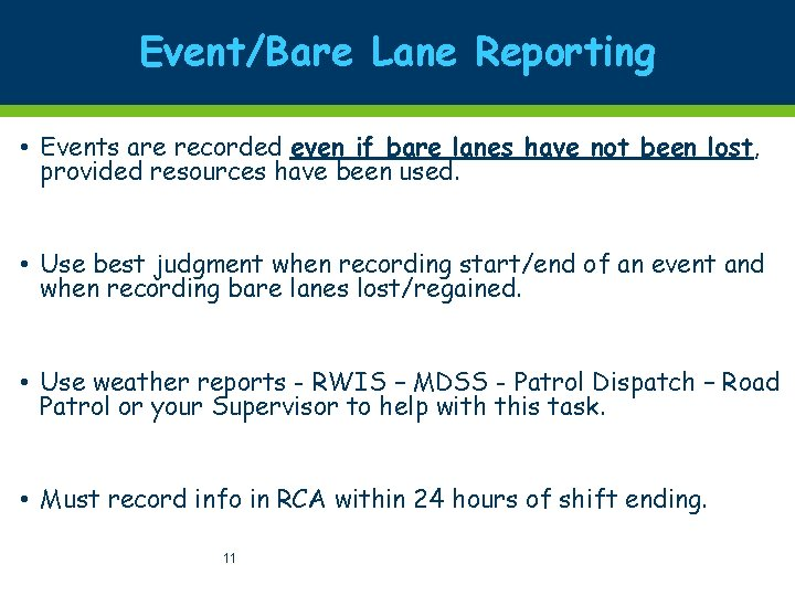 Event/Bare Lane Reporting • Events are recorded even if bare lanes have not been