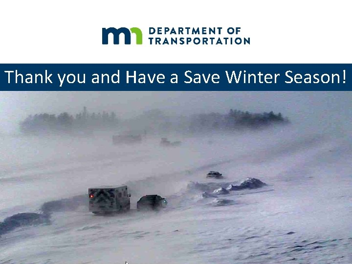 Thank you and Have a Save Winter Season! 3/11/2021 12