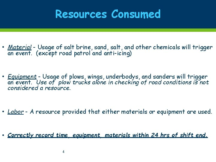 Resources Consumed • Material - Usage of salt brine, sand, salt, and other chemicals