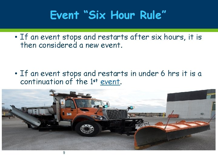"""Event """"Six Hour Rule"""" • If an event stops and restarts after six hours,"""