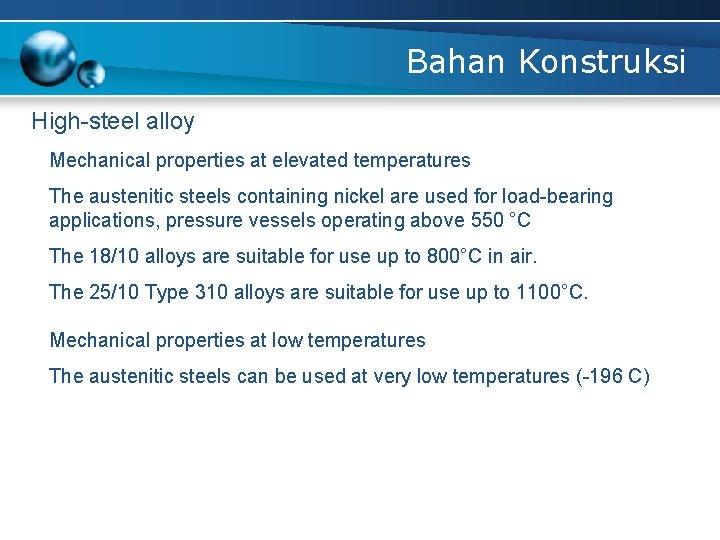 Bahan Konstruksi High-steel alloy Mechanical properties at elevated temperatures The austenitic steels containing nickel