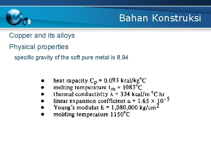 Bahan Konstruksi Copper and its alloys Physical properties specific gravity of the soft pure