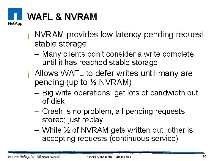 WAFL & NVRAM ¡ NVRAM provides low latency pending request stable storage – Many