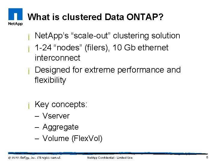 """What is clustered Data ONTAP? ¡ Net. App's """"scale-out"""" clustering solution ¡ 1 -24"""