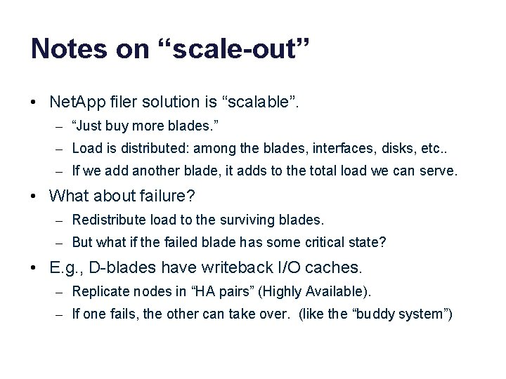 """Notes on """"scale-out"""" • Net. App filer solution is """"scalable"""". – """"Just buy more"""