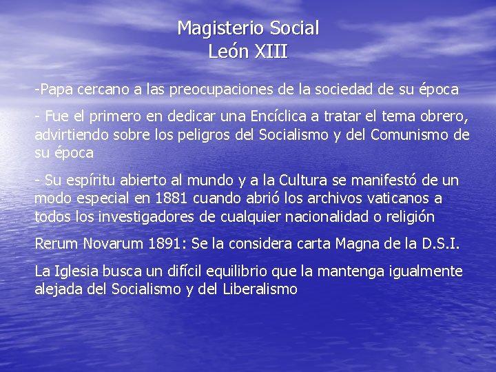 Magisterio Social León XIII -Papa cercano a las preocupaciones de la sociedad de su