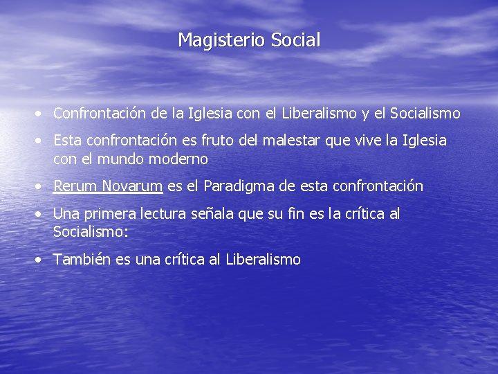 Magisterio Social • Confrontación de la Iglesia con el Liberalismo y el Socialismo •