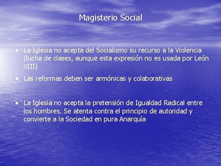 Magisterio Social • La Iglesia no acepta del Socialismo su recurso a la Violencia
