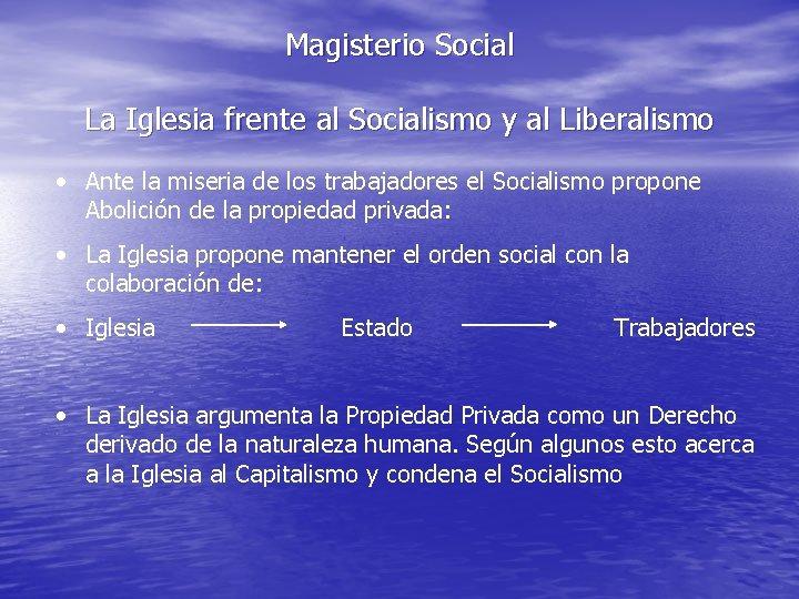 Magisterio Social La Iglesia frente al Socialismo y al Liberalismo • Ante la miseria