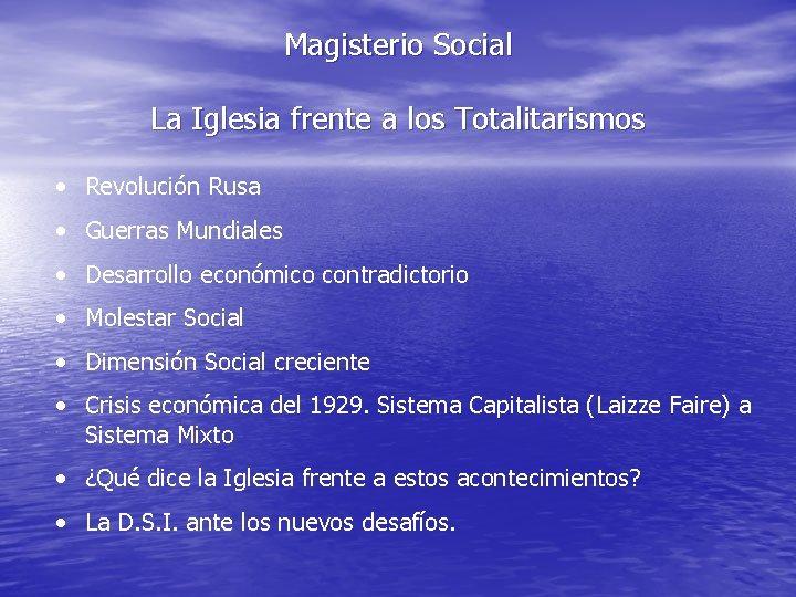Magisterio Social La Iglesia frente a los Totalitarismos • Revolución Rusa • Guerras Mundiales
