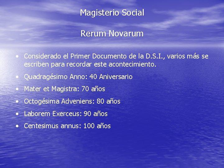 Magisterio Social Rerum Novarum • Considerado el Primer Documento de la D. S. I.