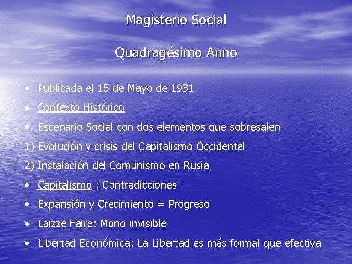 Magisterio Social Quadragésimo Anno • Publicada el 15 de Mayo de 1931 • Contexto