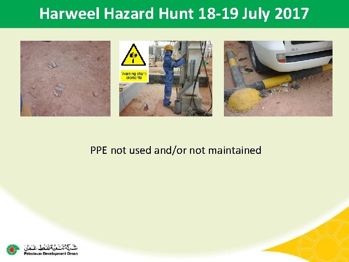 Harweel Hazard Hunt 18 -19 July 2017 PPE not used and/or not maintained