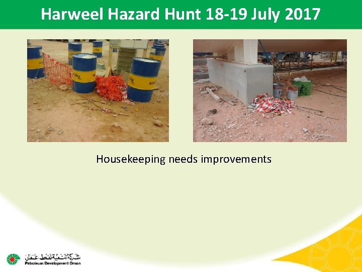 Harweel Hazard Hunt 18 -19 July 2017 Housekeeping needs improvements