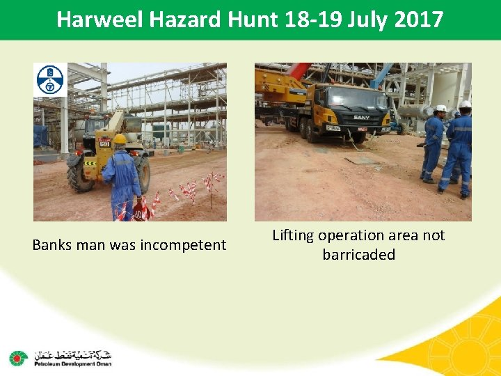 Harweel Hazard Hunt 18 -19 July 2017 Banks man was incompetent Lifting operation area