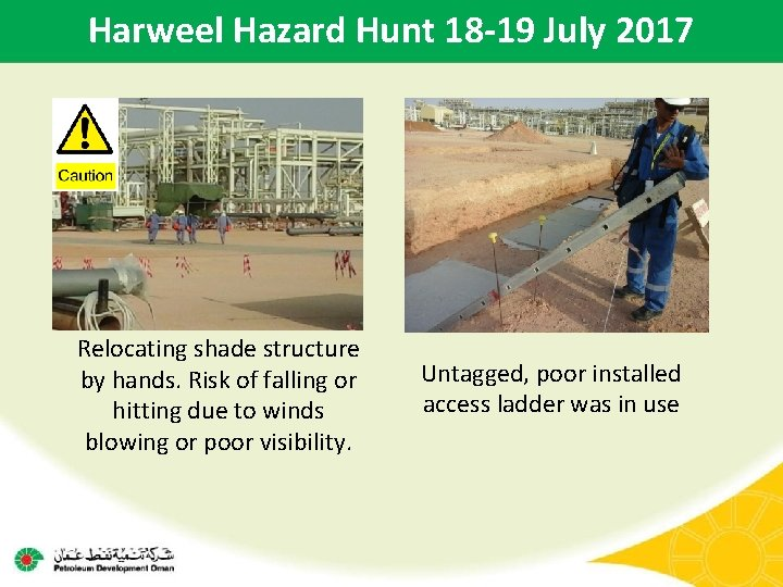 Harweel Hazard Hunt 18 -19 July 2017 Relocating shade structure by hands. Risk of