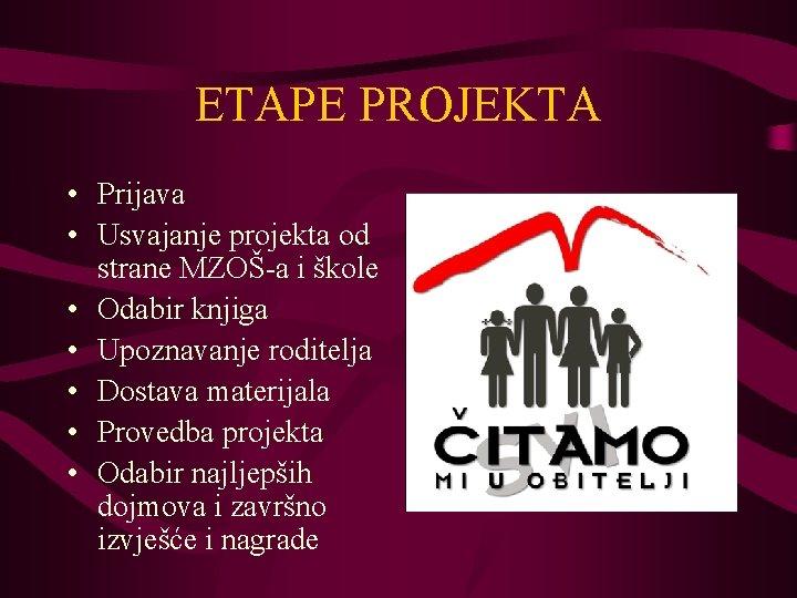 ETAPE PROJEKTA • Prijava • Usvajanje projekta od strane MZOŠ-a i škole • Odabir