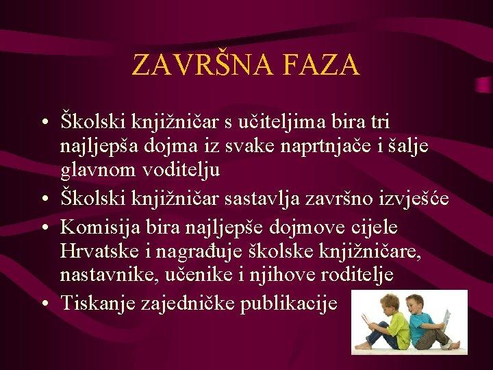 ZAVRŠNA FAZA • Školski knjižničar s učiteljima bira tri najljepša dojma iz svake naprtnjače