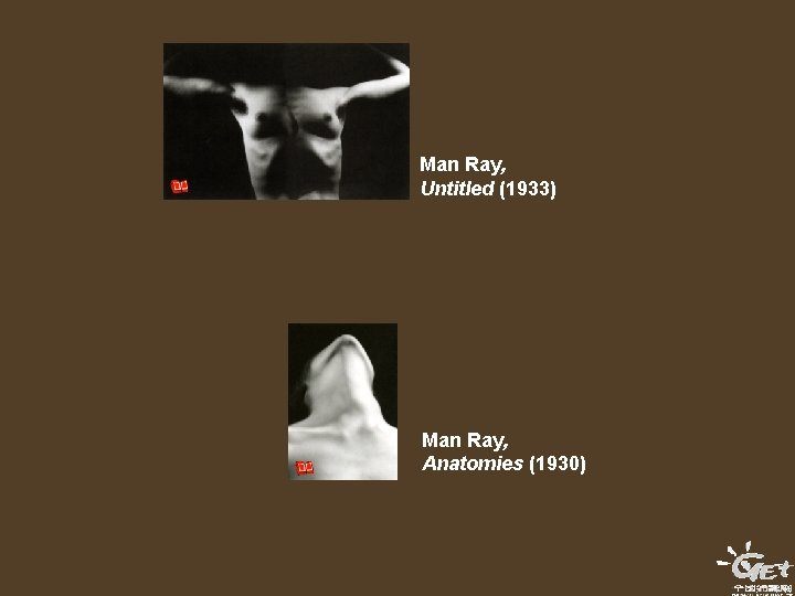 Man Ray, Untitled (1933) Man Ray, Anatomies (1930)