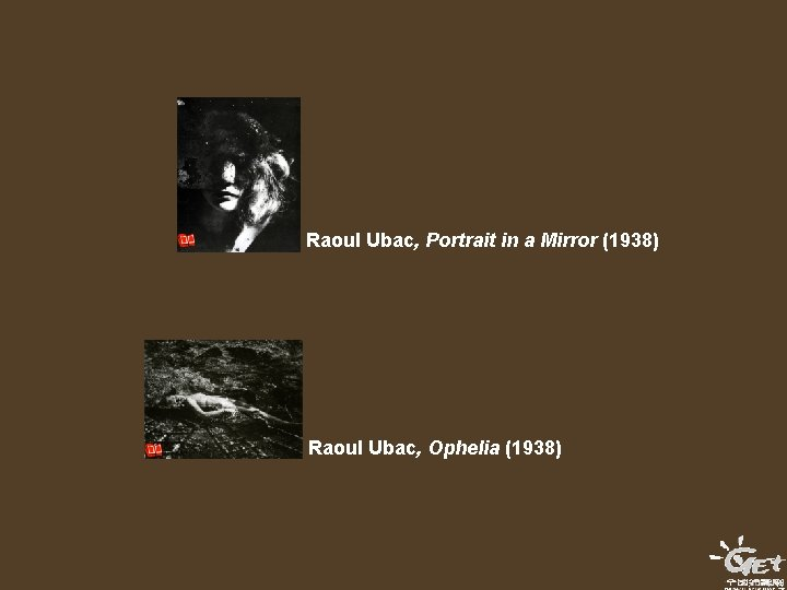 Raoul Ubac, Portrait in a Mirror (1938) Raoul Ubac, Ophelia (1938)