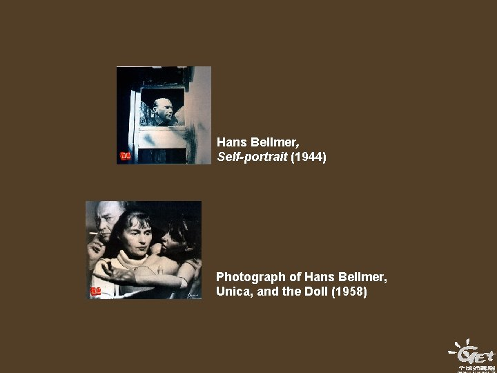 Hans Bellmer, Self-portrait (1944) Photograph of Hans Bellmer, Unica, and the Doll (1958)