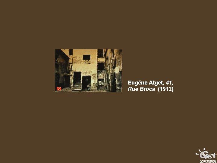 Eugéne Atget, 41, Rue Broca (1912)