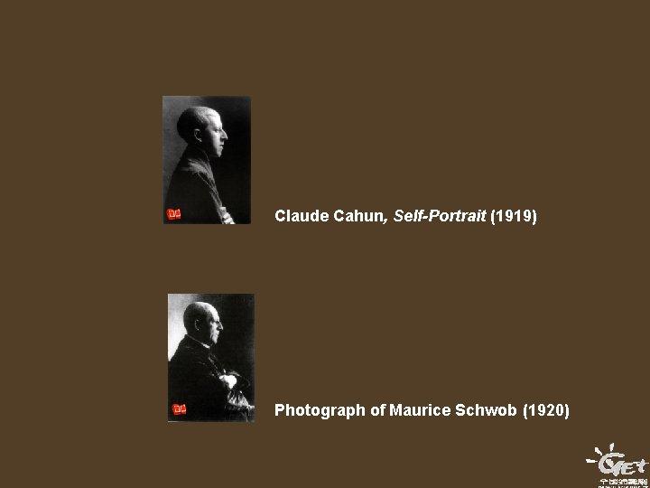 Claude Cahun, Self-Portrait (1919) Photograph of Maurice Schwob (1920)