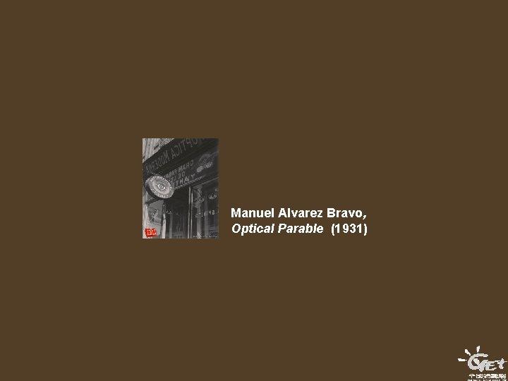 Manuel Alvarez Bravo, Optical Parable (1931)