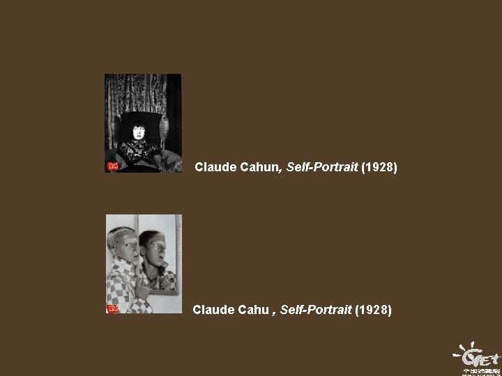 Claude Cahun, Self-Portrait (1928) Claude Cahu , Self-Portrait (1928)