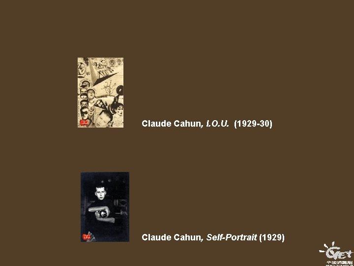 Claude Cahun, I. O. U. (1929 -30) Claude Cahun, Self-Portrait (1929)