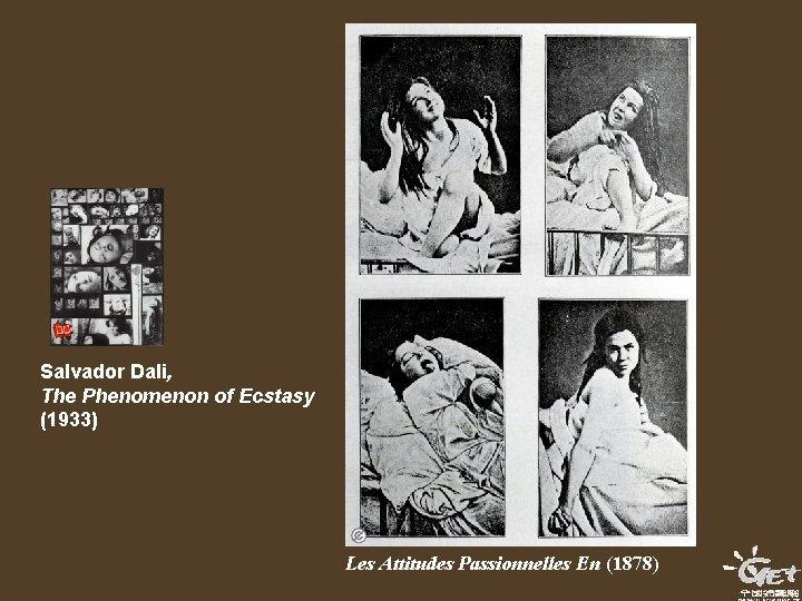Salvador Dali, The Phenomenon of Ecstasy (1933) Les Attitudes Passionnelles En (1878)