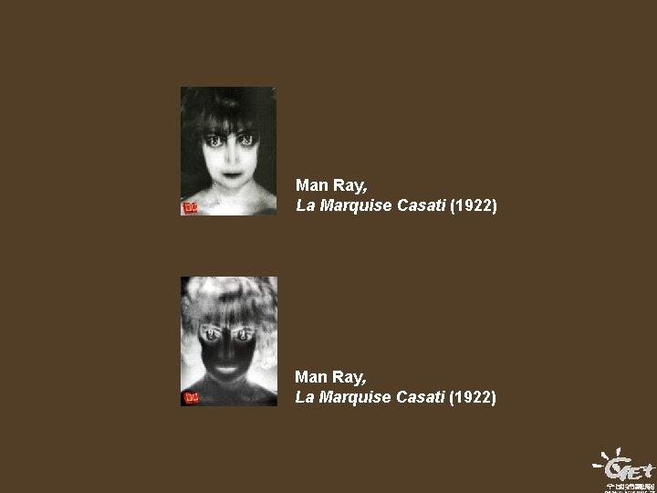 Man Ray, La Marquise Casati (1922)