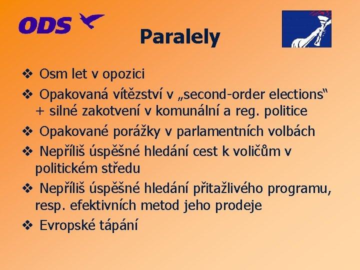 """Paralely v Osm let v opozici v Opakovaná vítězství v """"second-order elections"""" + silné"""