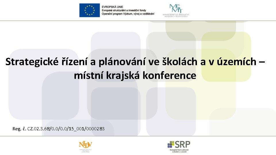 Strategické řízení a plánování ve školách a v územích – místní krajská konference Reg.