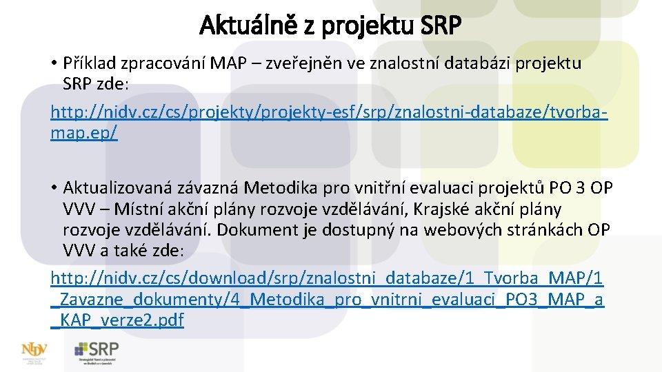 Aktuálně z projektu SRP • Příklad zpracování MAP – zveřejněn ve znalostní databázi projektu