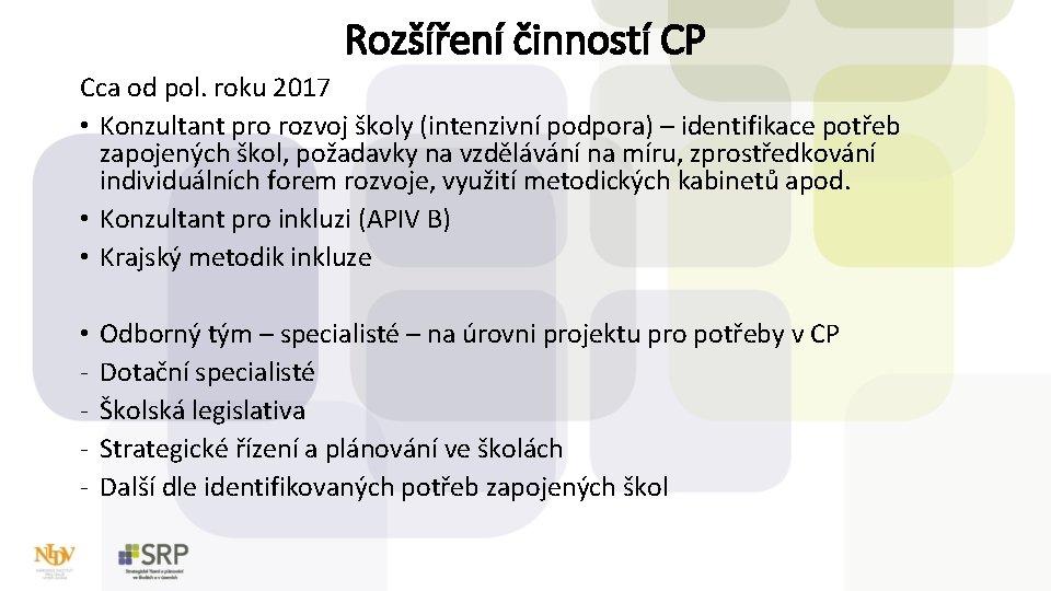Rozšíření činností CP Cca od pol. roku 2017 • Konzultant pro rozvoj školy (intenzivní